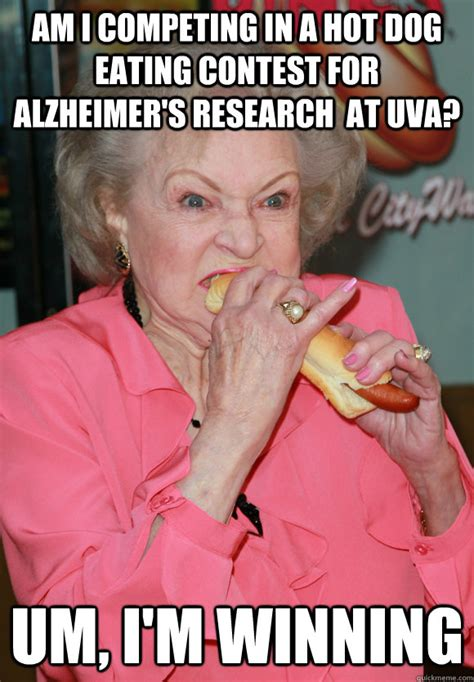 Hot Dog Girl Meme - am i competing in a hot dog eating contest for alzheimer s