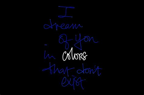colors that don t exist i of you in colors that don t exist