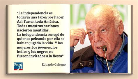 eduardo galeano 12 frases c 233 lebres del escritor uruguayo foto 3 de 12 peru21