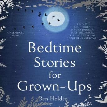 bedtime stories for grown ups books listen to bedtime stories for grown ups by ben holden at
