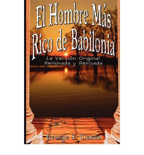 el hombre de babilonia edition books el hombre de babilonia george samuel clason
