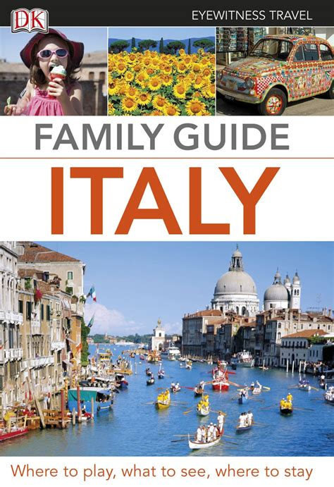 italy the official travel guide books family guide italy eyewitness travel family guide