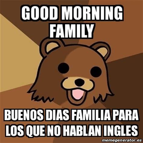 imagenes de memes okay meme pedobear good morning family buenos dias familia