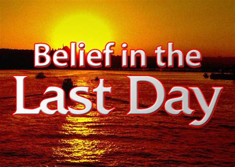 reality of day in islam belief in the last day true knowledge of islam muslims
