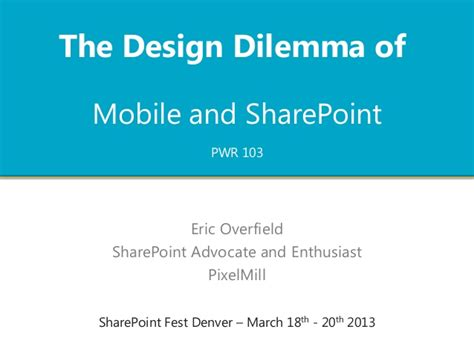 design dilemma the design dilemma of mobile and sharepoint