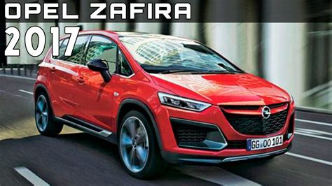opel zafira 2017 2017 opel zafira review rendered price specs release date