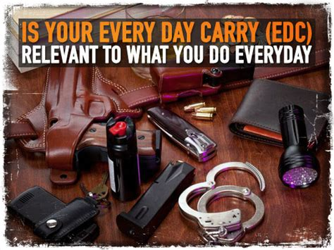 every day carry items is your every day carry edc relevant to what you do