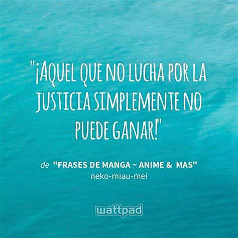 imagenes de casi justicia social con frases 26 best images about justicia on pinterest akame ga