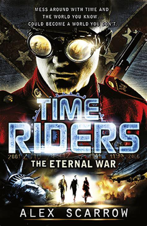 The Eternal War the eternal war timeriders 4 by alex scarrow reviews