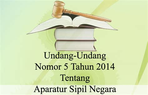 undang undang nomor 5 tahun 2014 tentang aparatur sipil negara uu asn idamanseo