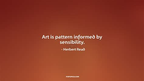 pattern quotes art art is pattern informed by sensibility quotes by