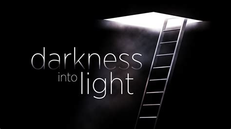 From Darkness To Light by Turning Darkness Into Light Twc Daily Devotional