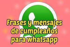imagenes de cumpleaños gratis para wasap frases y mensajes de feliz cumplea 241 os para whatsapp