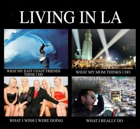 Louisiana Meme - what we really do in los angeles l a memes pinterest