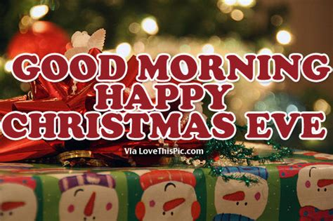 good morning happy christmas eve pictures   images  facebook tumblr pinterest
