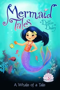 a whale of a tale once upon a books mermaid tales books by debbie dadey and tatevik avakyan