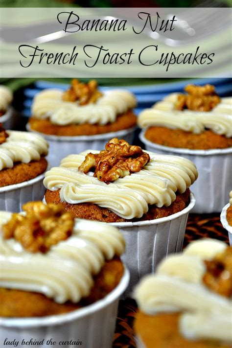 behind the banana curtain banana nut french toast cupcakes