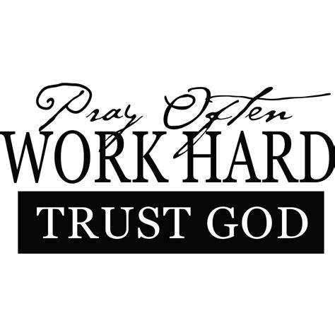 pray often work trust god religious quote wall