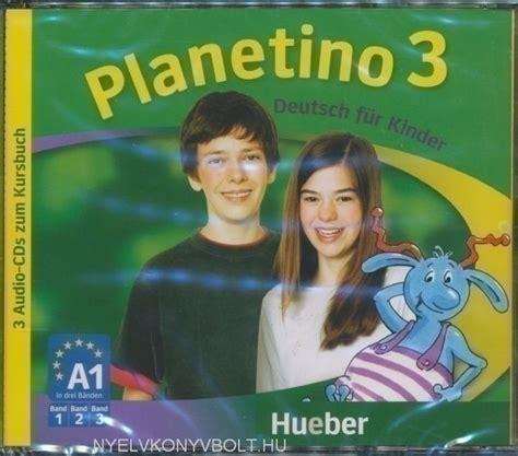 planetino kursbuch 2 planetino 3 cds zum kursbuch 3 nyelvk 246 nyv forgalmaz 225 s nyelvk 246 nyvbolt