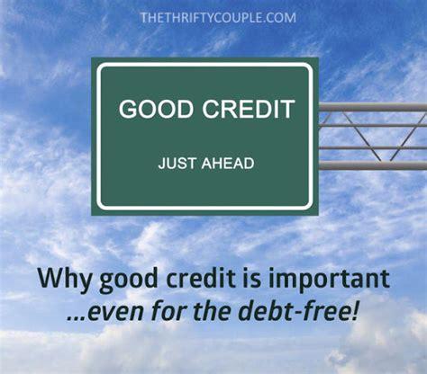 good credit  importanteven   debt
