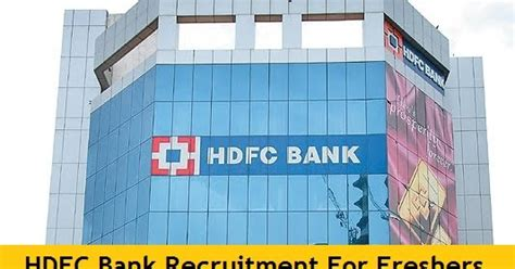Coer Mba Placement by Hdfc Bank Recruitment 2016 2017 For Freshers