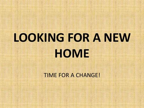 looking for a new home