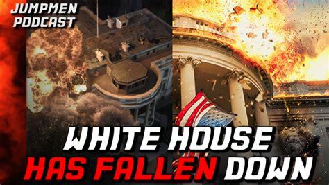 white house has fallen ep 172 white house has fallen down the jumpmen podcast