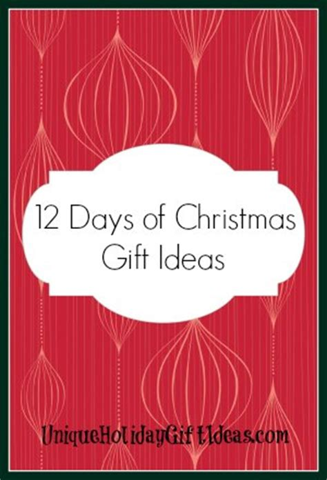 12 days of total gifts the ultimate 12 day gift idea list