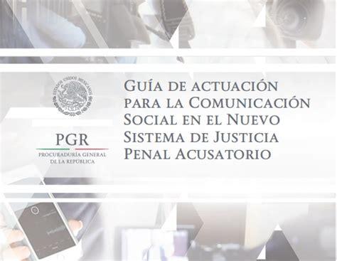 el nuevo sistema de justicia penal acusatorio gu 237 a de actuaci 243 n para la comunicaci 243 n social en el