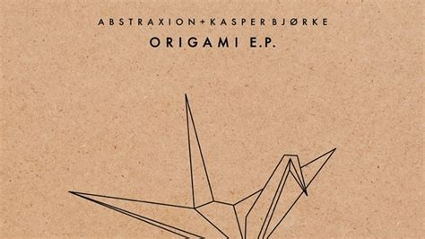 origami records abstraxion and kasper bj 248 rke team up for origami ep