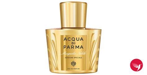 Parfum Di C F Perfumery Jakarta magnolia nobile special edition 2016 acqua di parma