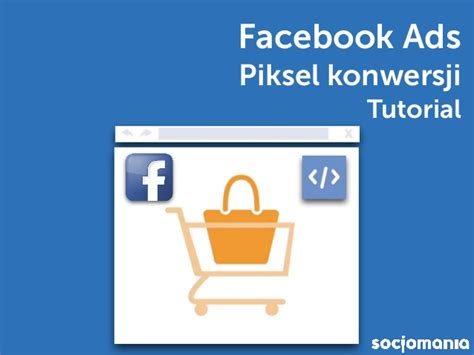 website tutorial upi reklama na facebooku piksel konwersji tutorial