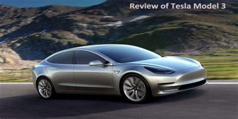 review of tesla model 3 all electric four door compact
