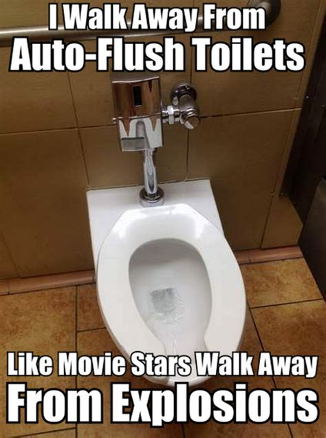 Funny Toilet Memes - i walk away from auto flush toilets meme