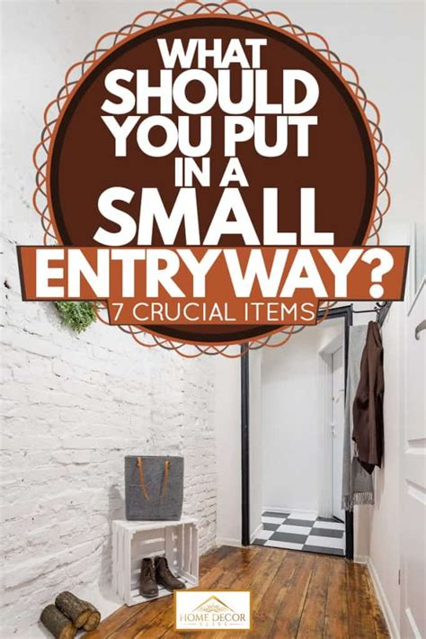 put   small entryway  crucial items