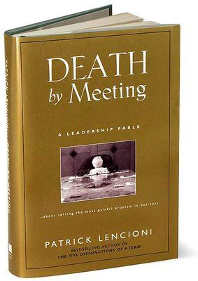 libro mortality libro death by meeting por patrick lencioni capital emprendedor