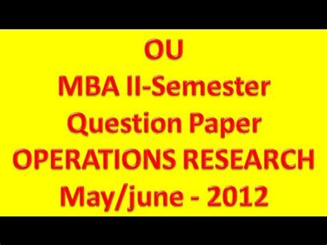 Ou Mba 1st Sem Important Questions 2016 by Ou Mba 2nd Semester Operations Research May June 2012