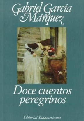 libro doce cuentos peregrinos 32 best libros images on