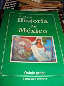 sep libros de historia de 5to de primaria 2016 2017 libro mi libro de historia de mexico quinto grado 1992