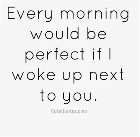 quot setiap pagi akan menjadi sempurna jika aku terbangun disebelahmu quot cutequotes