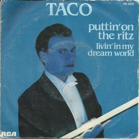 taco puttin on the ritz mp taco puttin on the ritz livin in my dream world