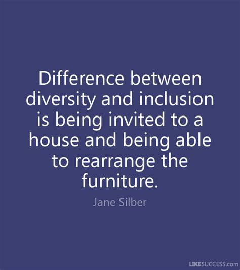 building a home quotes like success difference between diversity and inclusi by jane silber