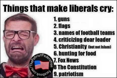 Liberal Memes - hilarious meme reveals 9 things that make liberals cry