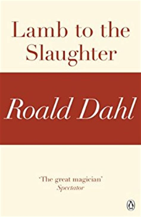 printable version of lamb to the slaughter lamb to the slaughter a roald dahl short story ebook