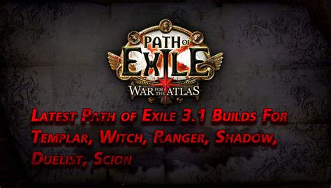 path of exile scion builds path of exile 3 1 builds for templar witch ranger
