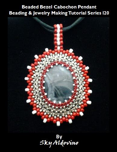 how to make cabochon jewelry beaded bezel cabochon pendant beading jewelry