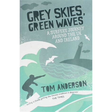 green water gray skies books grey skies green waves by tom uk travel guide