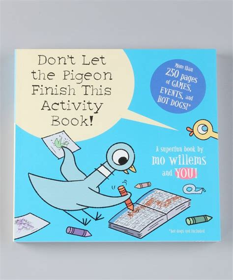 dont let the pigeon 1406308129 hachette book group don t let the pigeon finish this activity book paperback activities don
