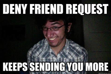 Friend Request Meme - wait did you mean stocker like a guy who works at a