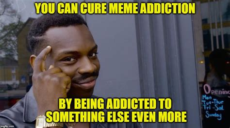 Meme Addiction - smart eddie murphy imgflip